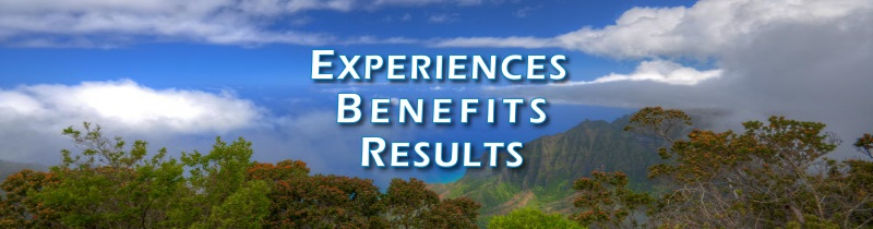 Experiences, Benefits, Results